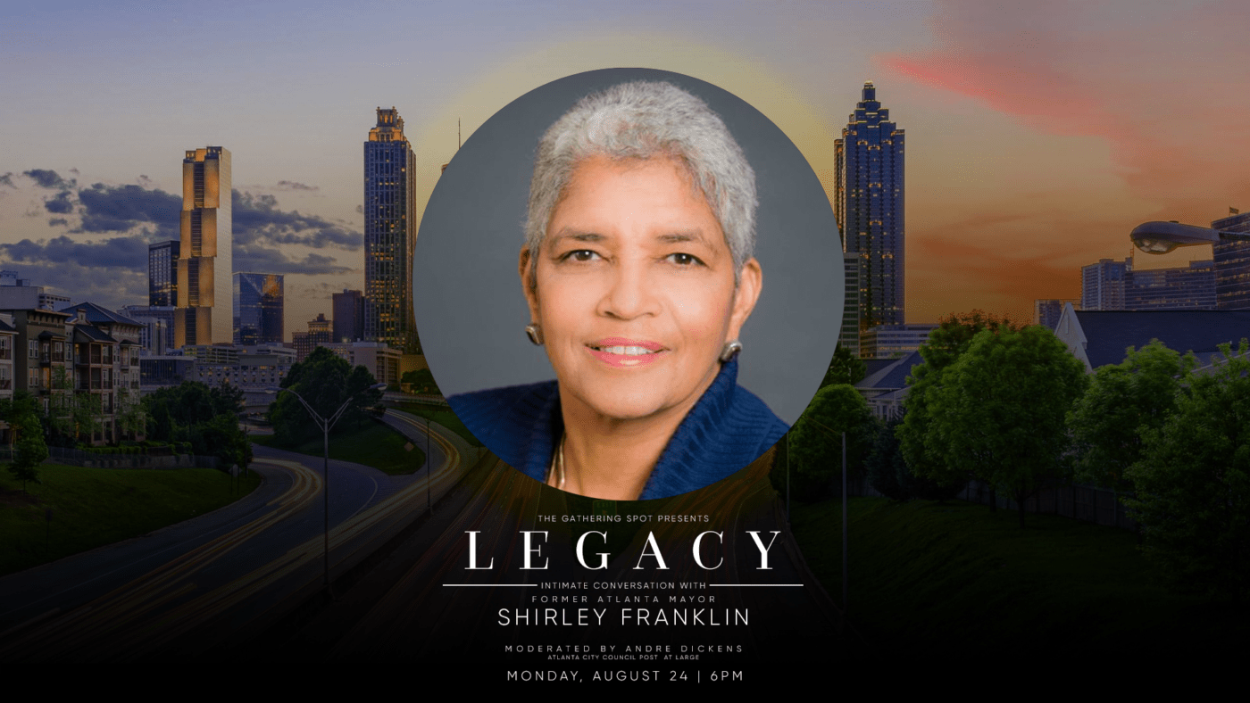 Legacy with Shirley Franklin
