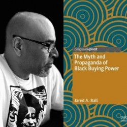 The Myth and Propaganda of Black Buying Power